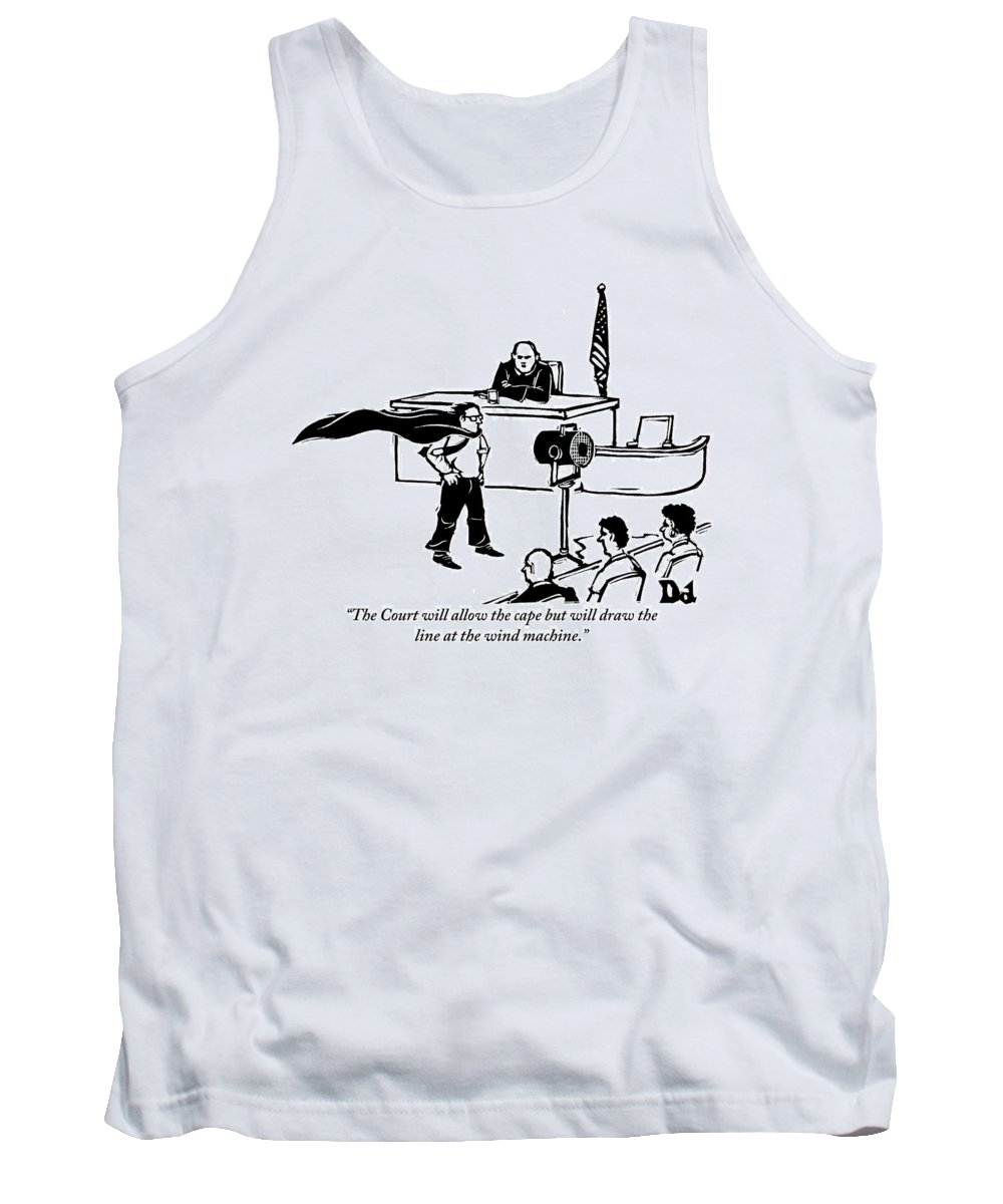 Law Tank Top featuring the drawing A Man Is Seen Wearing A Cape Next To A Wind by Drew Dernavich