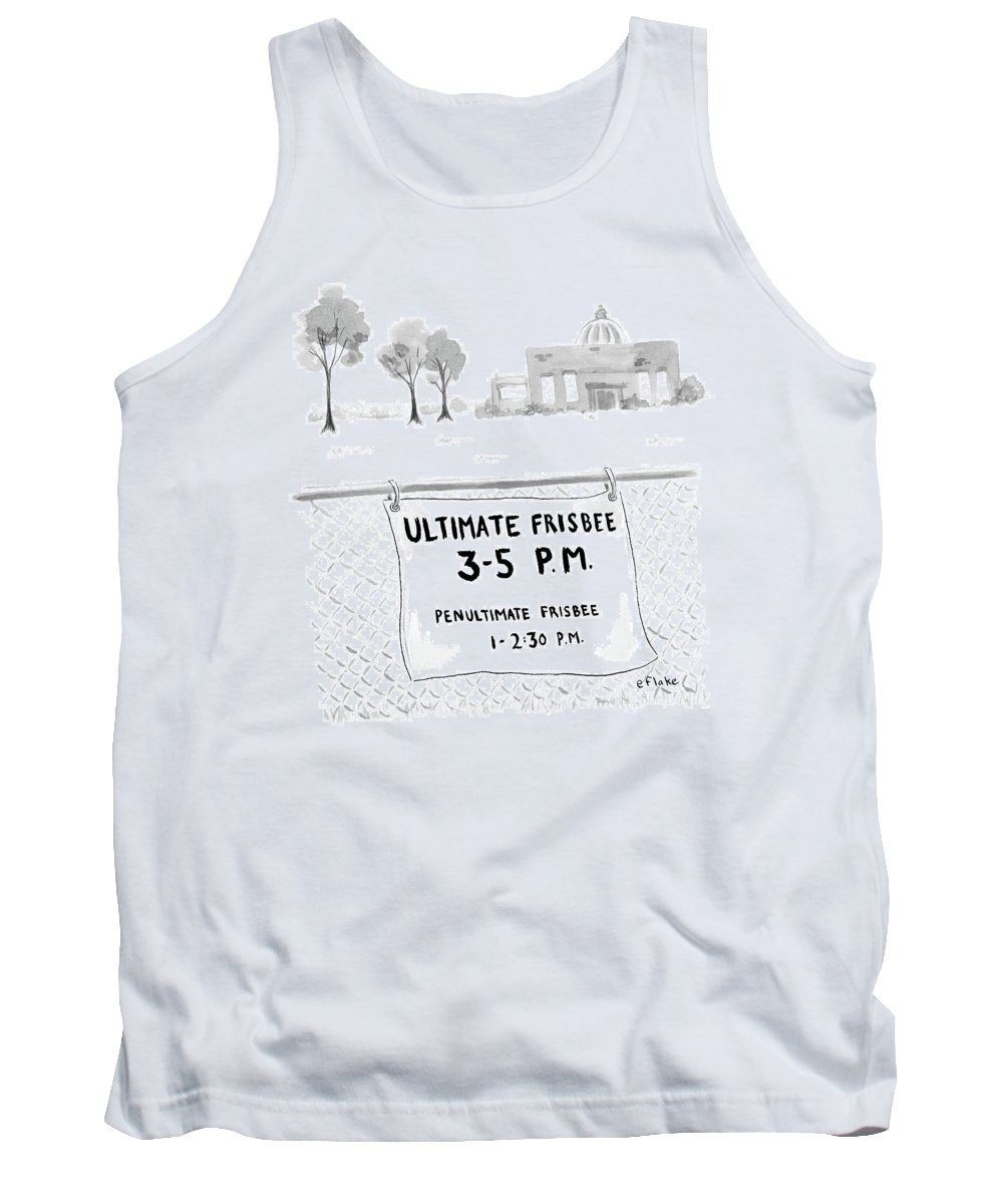 Ultimate Frisbee Tank Top featuring the drawing A Sign On A Fence Reads: Ultimate Frisbee 3-5 Pm by Emily Flake