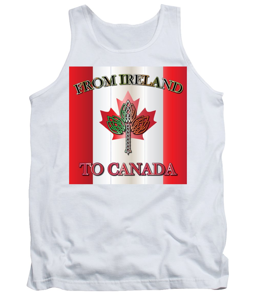Canada Tank Top featuring the digital art From Ireland To Canada by Ireland Calling