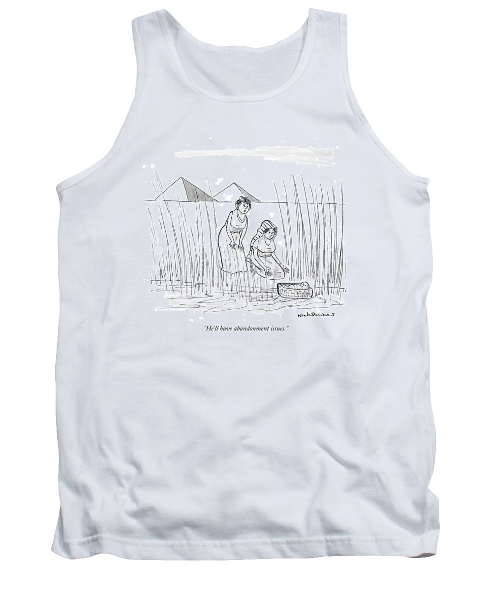 He Ll Have Abandonment Issues Tank Top For Sale By Nick Downes