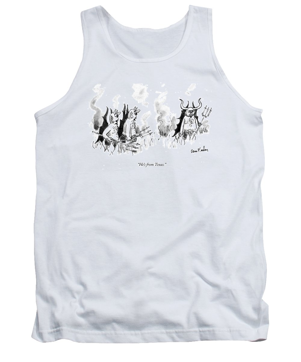 Death Tank Top featuring the drawing He's From Texas by Dana Fradon
