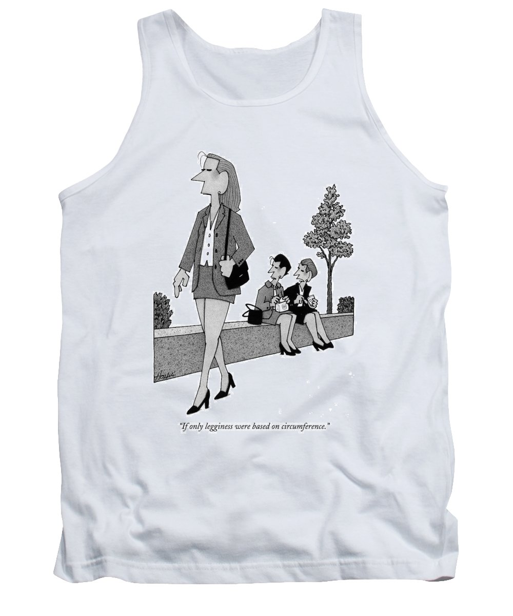 Circumference Tank Top featuring the drawing If Only Legginess Were Based On Circumference by William Haefeli