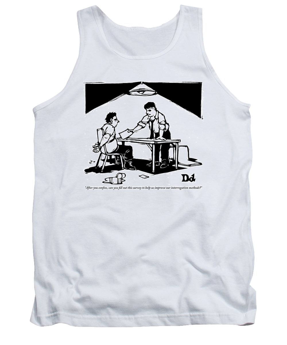 Police-investigations Tank Top featuring the drawing In A Stereotypical Interrogation Room by Drew Dernavich