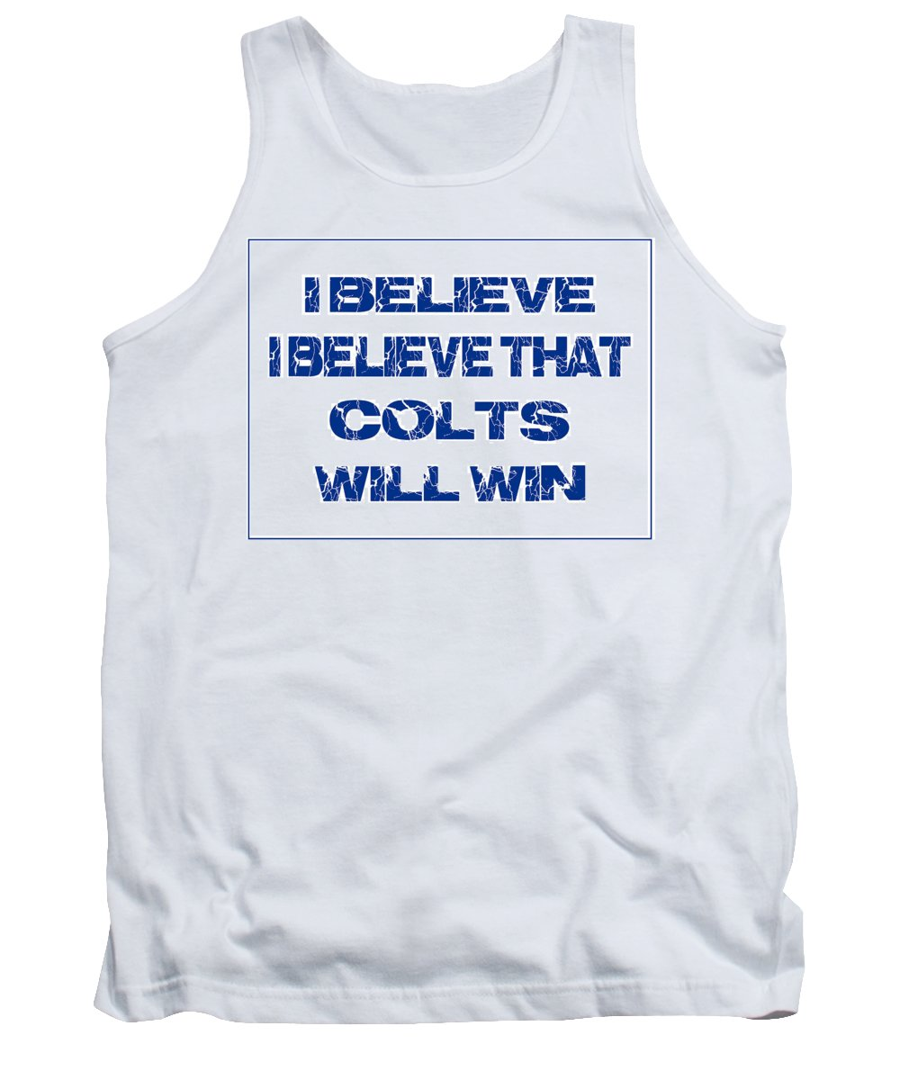 Colts Tank Top featuring the photograph Indianapolis Colts I Believe by Joe Hamilton