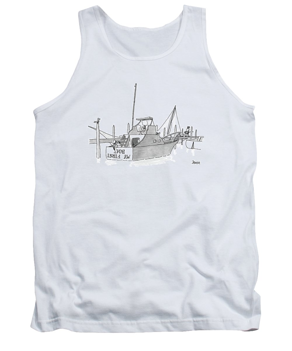 (new Boat Owner Is Painting 'my First Boat' On The Stern Of His Small Yacht Tank Top featuring the drawing New Yorker July 11th, 1988 by Jack Ziegler