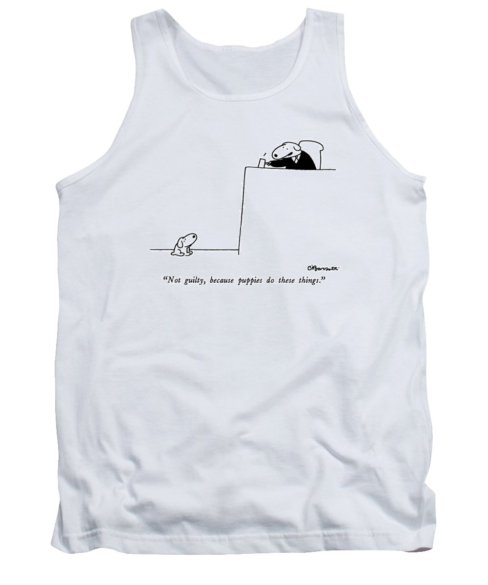not Guilty Tank Top featuring the drawing Not Guilty, Because Puppies Do These Things by Charles Barsotti