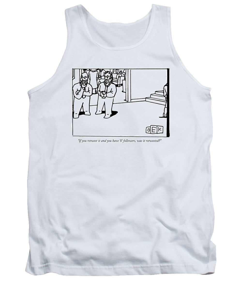 Twitter Tank Top featuring the drawing One Bearded Man Speaks To Another Bearded Man by Bruce Eric Kaplan