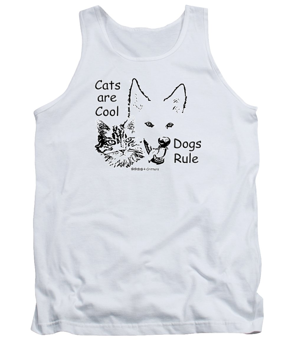 Cats Are Cool Tank Top featuring the photograph Paws4critters Cats Cool Dogs Rule by Robyn Stacey