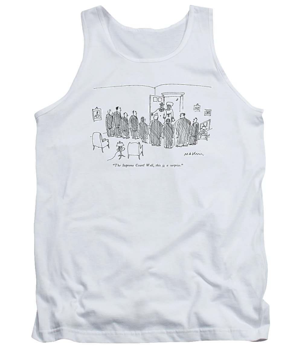 (man Arrives Home With Wife To Find 'the Supreme Court Tank Top featuring the drawing The Supreme Court! Well by Michael Maslin