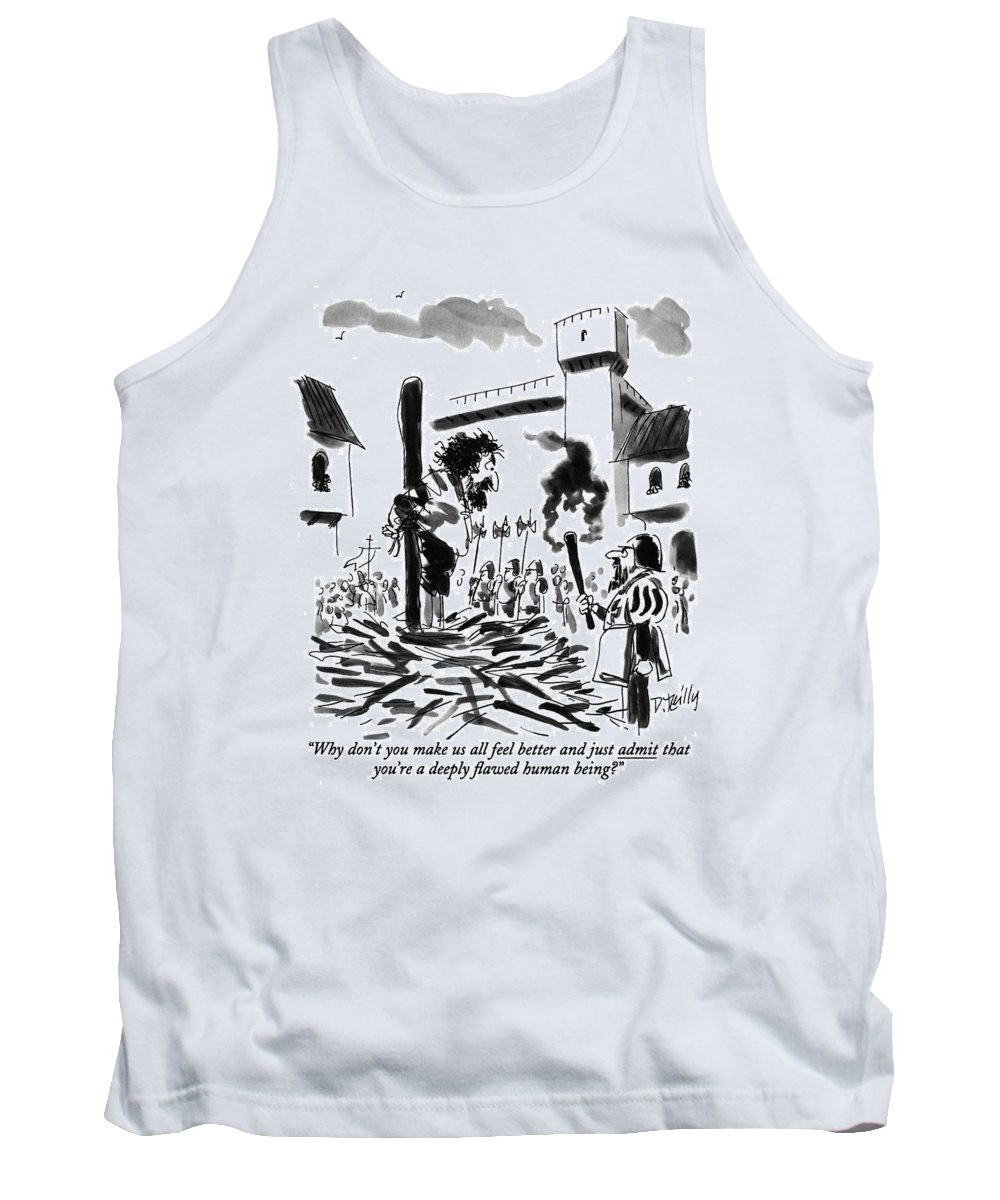 (guard With A Torch In A 16th Century-looking Village Says To A Man He Is About To Burn At The Stake. Is Underlined) Crime Tank Top featuring the drawing Why Don't You Make Us All Feel Better by Donald Reilly