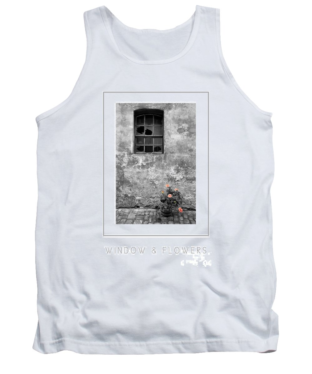 Building Tank Top featuring the photograph Window And Flowers Poster by Mike Nellums