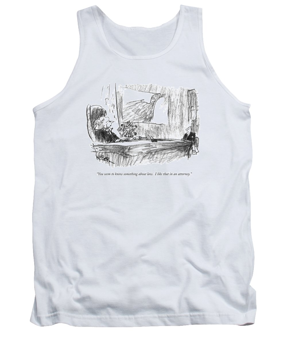 Lawyers Tank Top featuring the drawing You Seem To Know Something About Law. I Like by Robert Weber