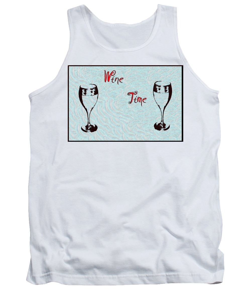 Wine Time Tank Top featuring the digital art Wine Time by Bill Cannon