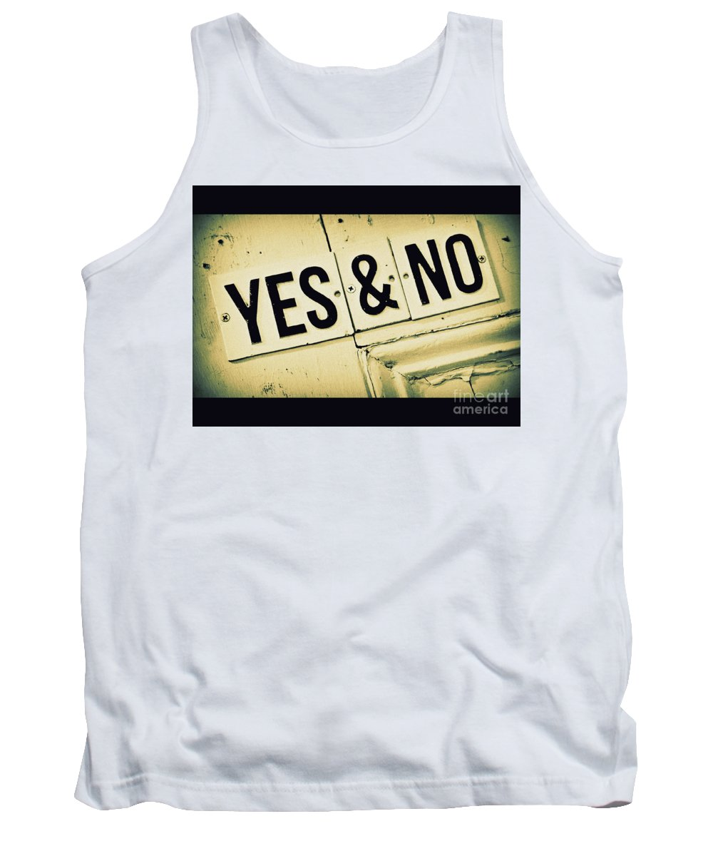 Sign Tank Top featuring the photograph Yes And No by Perry Webster