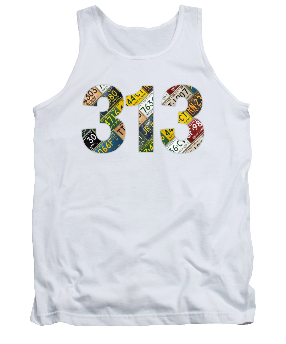 313 Tank Top featuring the mixed media 313 Area Code Detroit Michigan Recycled Vintage License Plate Art On White Background 313 by Design Turnpike