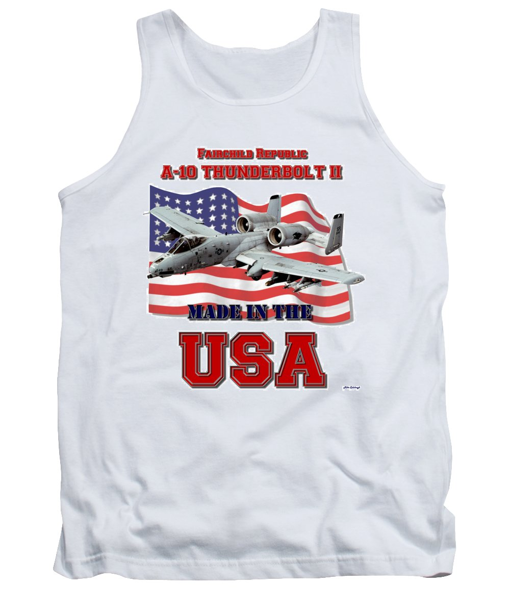 A-10 Tank Top featuring the digital art A-10 Thunderbolt Made In The Usa by Mil Merchant