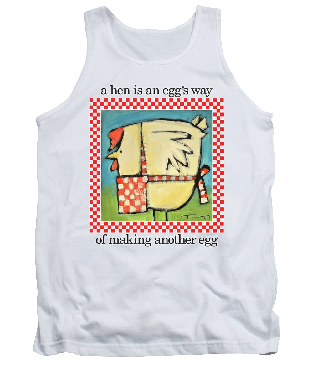 Hen Tank Top featuring the painting A Hen Is An Eggs Way by Tim Nyberg