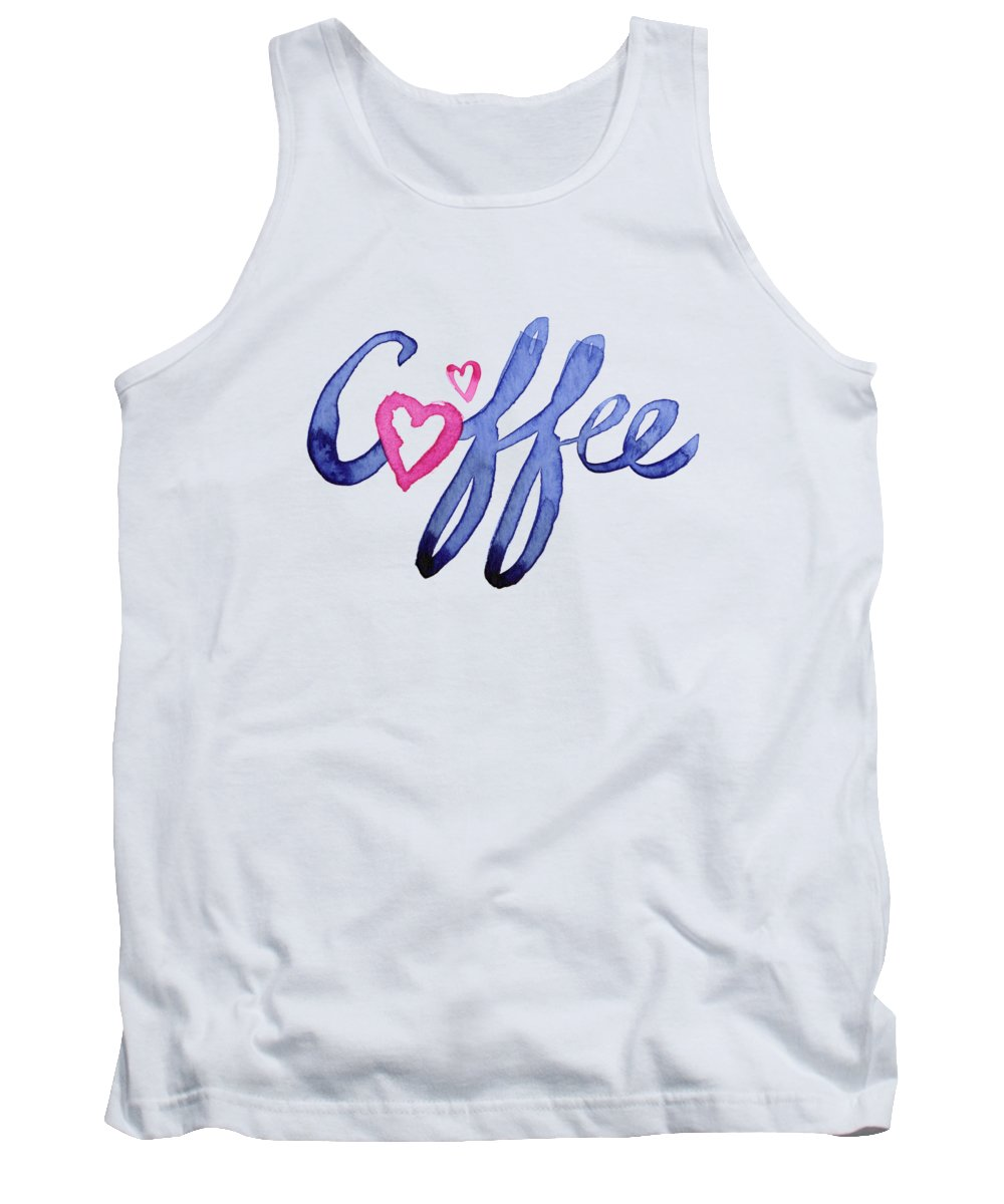Coffee Tank Top featuring the painting Coffee Lover Typography by Olga Shvartsur