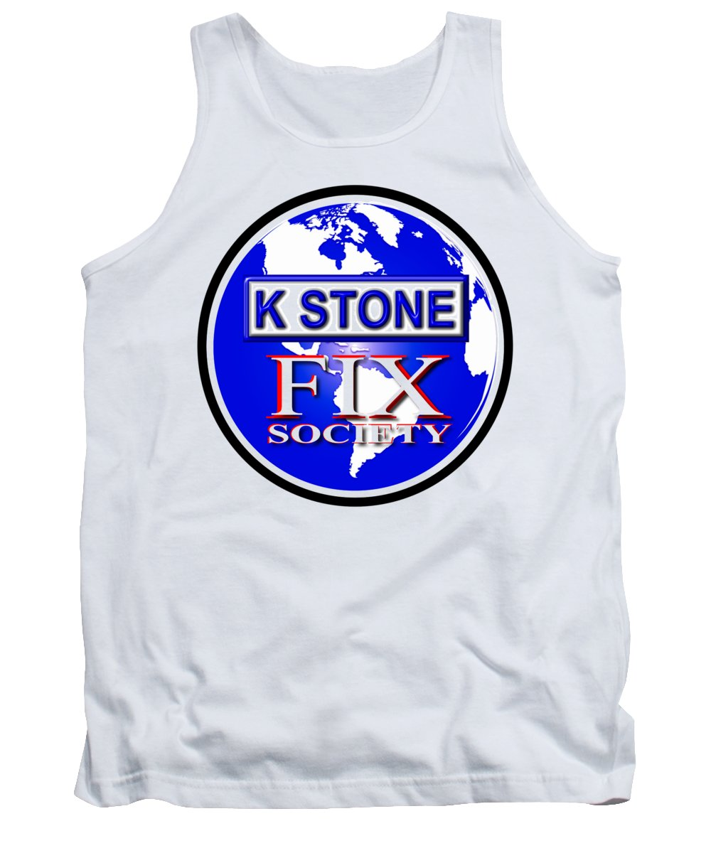 K Stone Tank Top featuring the digital art Fix Society by K STONE UK Music Producer