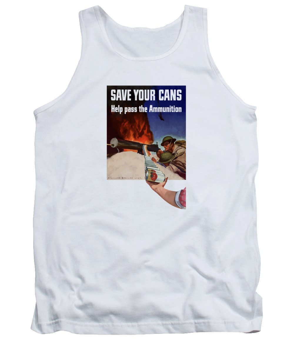 Battlefield Tank Top featuring the painting Save Your Cans - Help Pass The Ammunition by War Is Hell Store