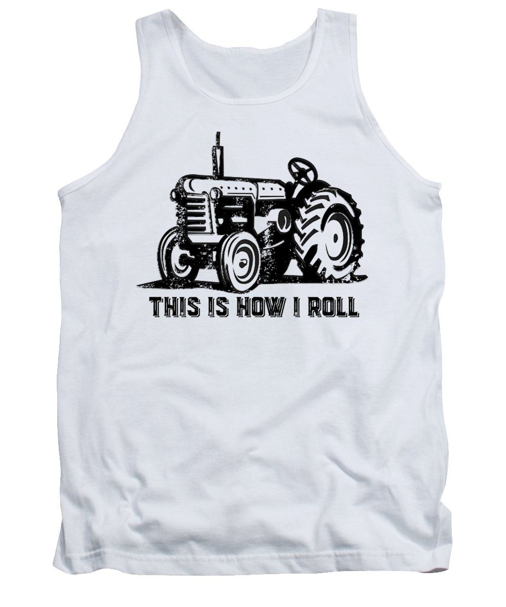 Tractor Tank Top featuring the drawing This Is How I Roll Tractor by Edward Fielding