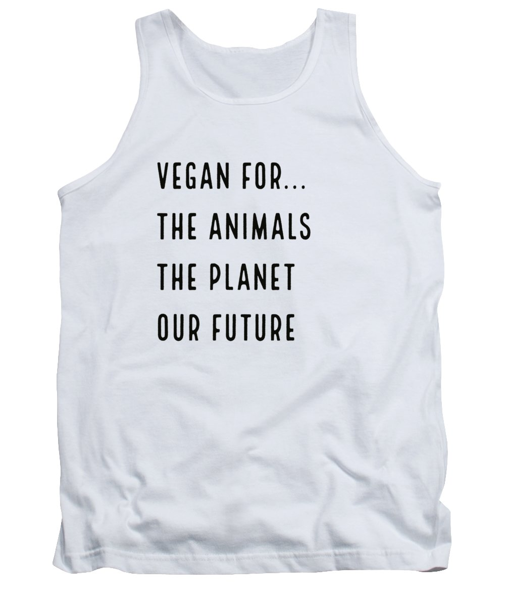 Vegan For The Animals Tank Top featuring the digital art Vegan For... by Raise Vegan
