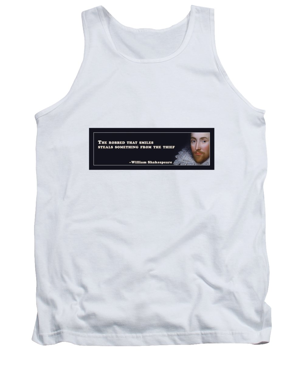 The Tank Top featuring the digital art The Robbed That Smiles Steals Something From The Thief #shakespeare #shakespearequote by TintoDesigns