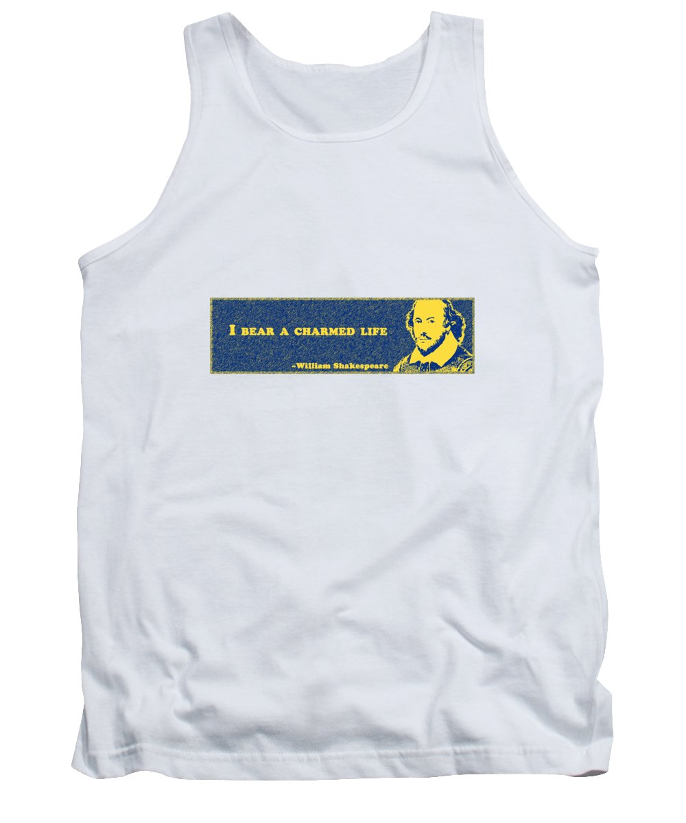 I Tank Top featuring the digital art I Bear A Charmed Life #shakespeare #shakespearequote by TintoDesigns