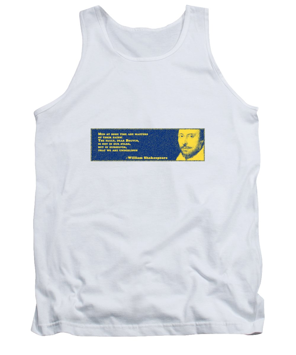 Men Tank Top featuring the digital art Men At Some Time #shakespeare #shakespearequote by TintoDesigns