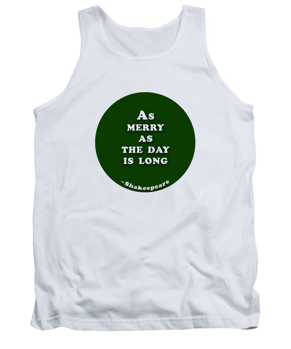 As Tank Top featuring the digital art As Merry #shakespeare #shakespearequote by TintoDesigns