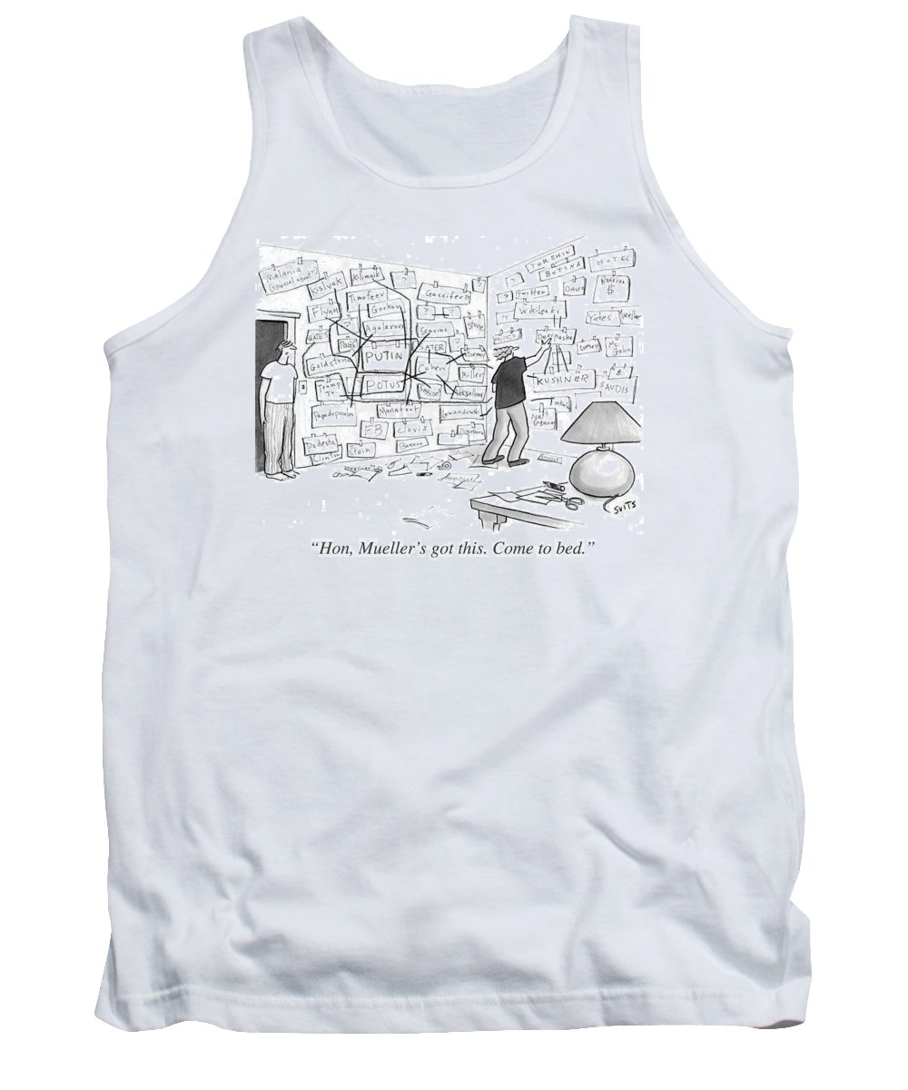 Politics Tank Top featuring the drawing Hon, Mueller's Got This. Come To Bed. by Julia Suits