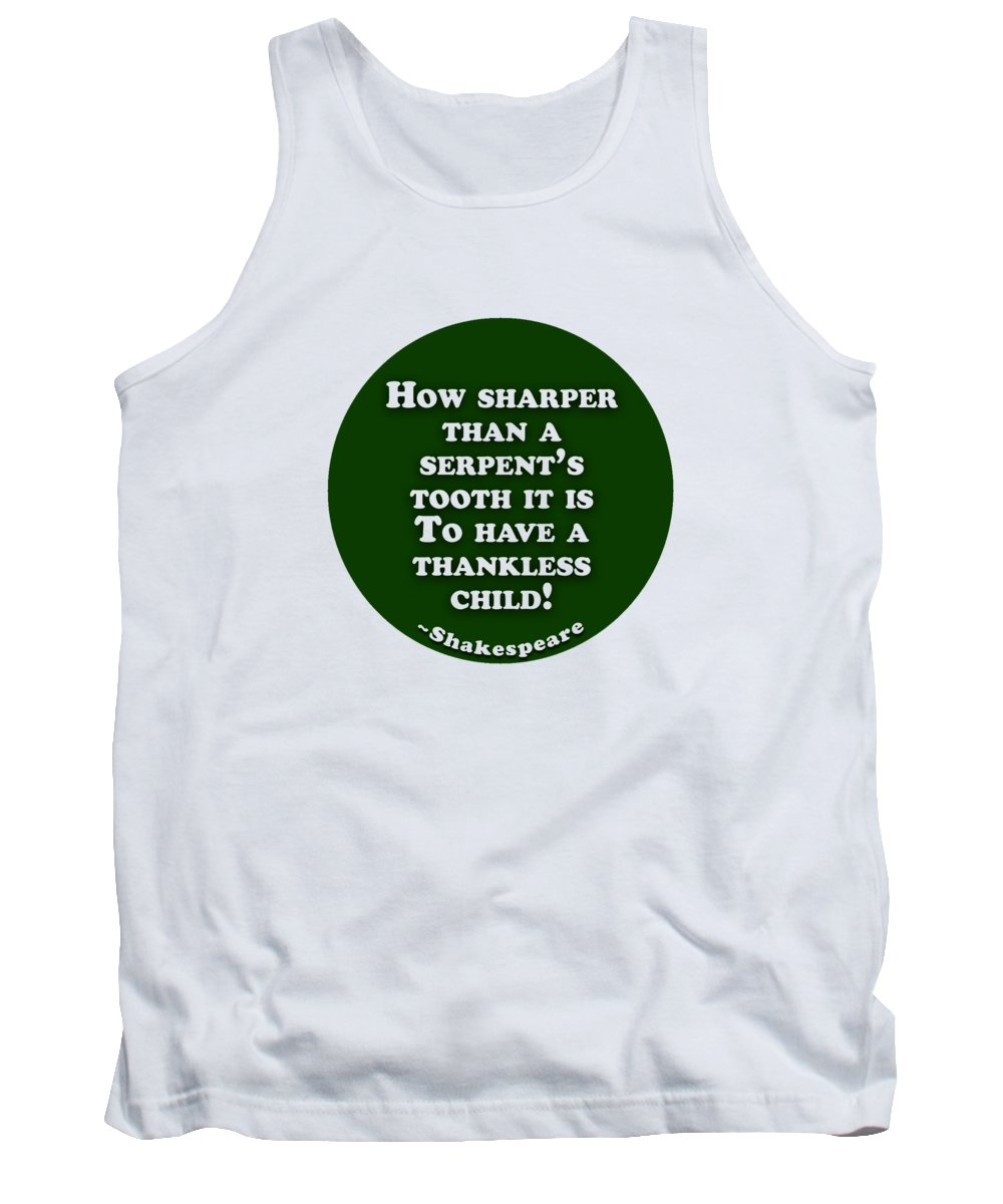 How Tank Top featuring the digital art How Sharper #shakespeare #shakespearequote by TintoDesigns