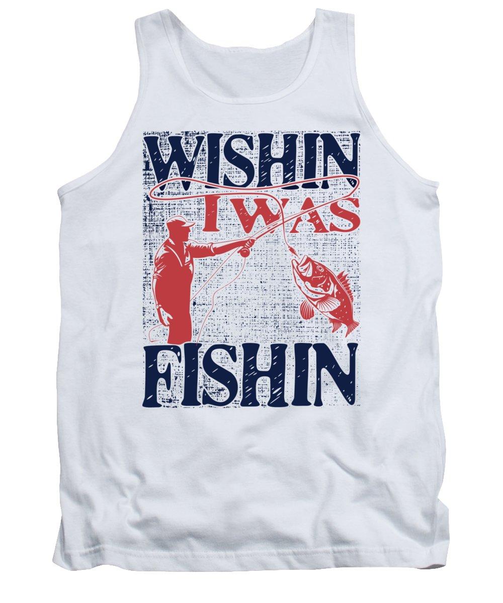 Fathers-day Tank Top featuring the digital art Wishin I Was Fishin Funny Bass Fisherman by Passion Loft