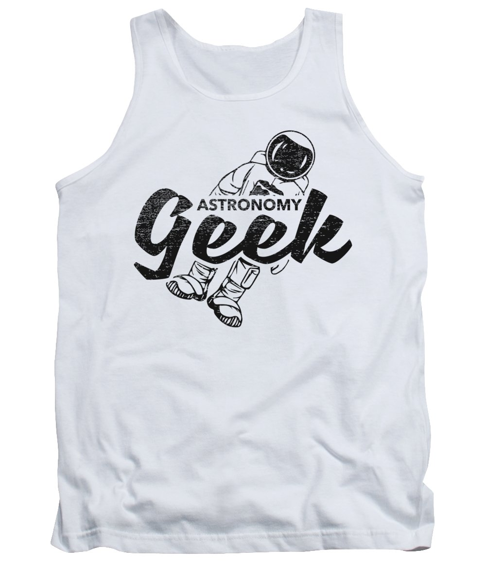 Gift Tank Top featuring the digital art Funny Astronomy Geek Gift by J M