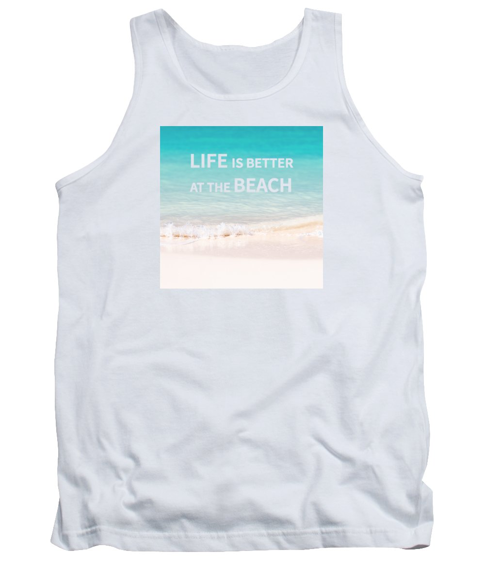 Beach Tank Top featuring the photograph Life is better at the beach by Delphimages Photo Creations