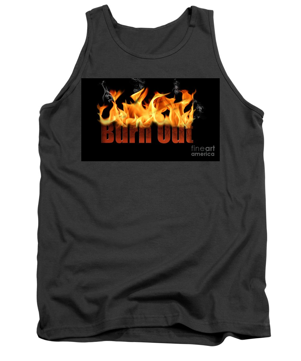 Burn Out Tank Top featuring the photograph Word Burn Out In Fire Text Art Prints by Valerie Garner