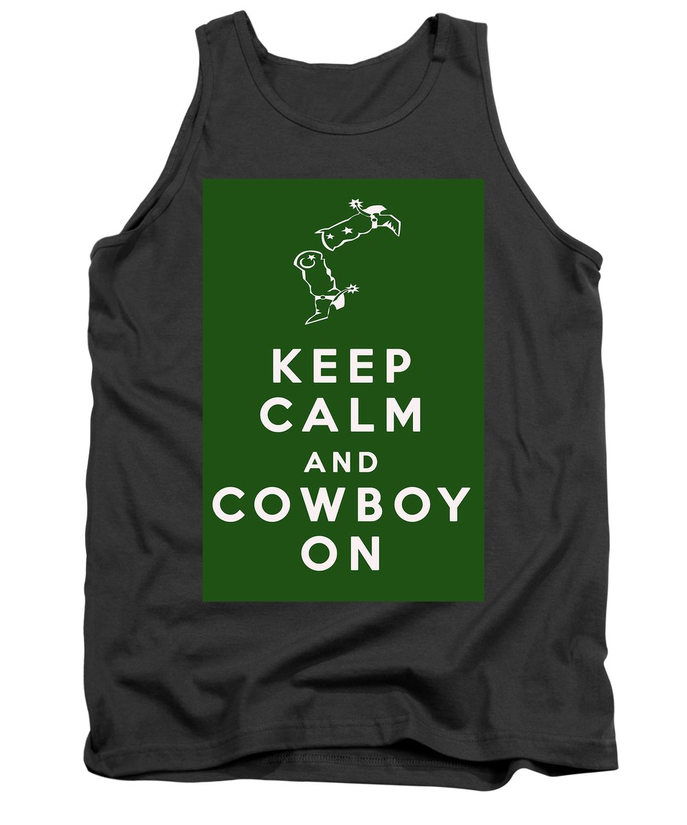 Keep Calm And Cowboy On Tank Top featuring the digital art Keep Calm And Cowboy On by Georgia Fowler