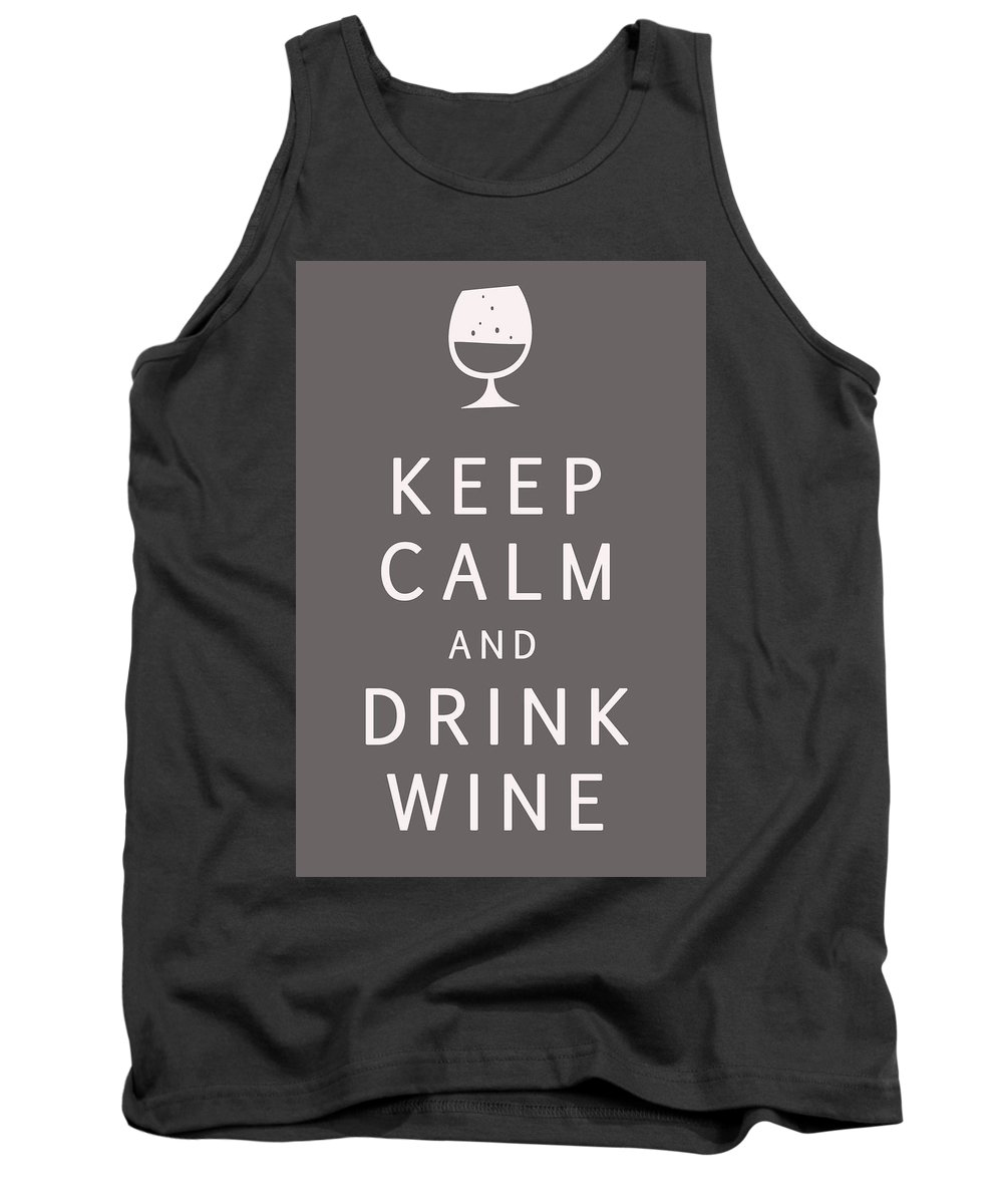 Keep Calm And Drink Wine Tank Top featuring the digital art Keep Calm And Drink Wine by Georgia Fowler
