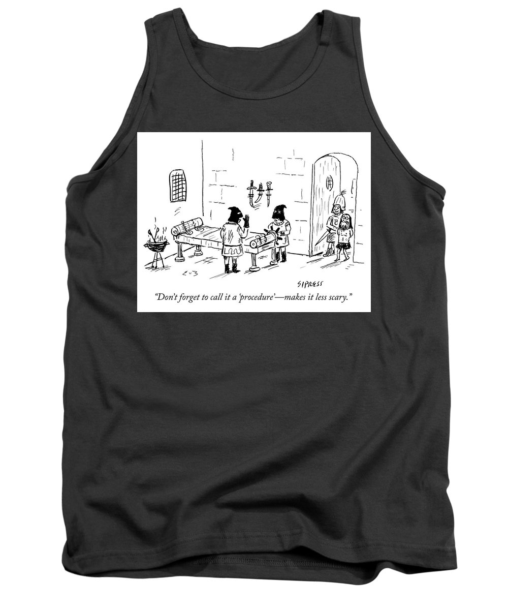 """""""don't Forget To Call It A """"procedure""""—makes It Less Scary."""" Scary Tank Top featuring the drawing Call It A Procedure by David Sipress"""