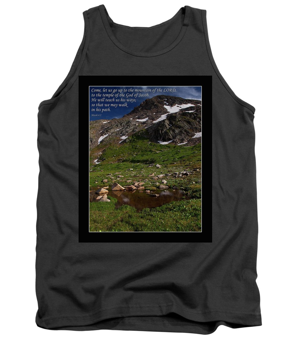 Micah 4:2 Tank Top featuring the photograph Go Up To The Mountain Of The Lord by Ward Thurman