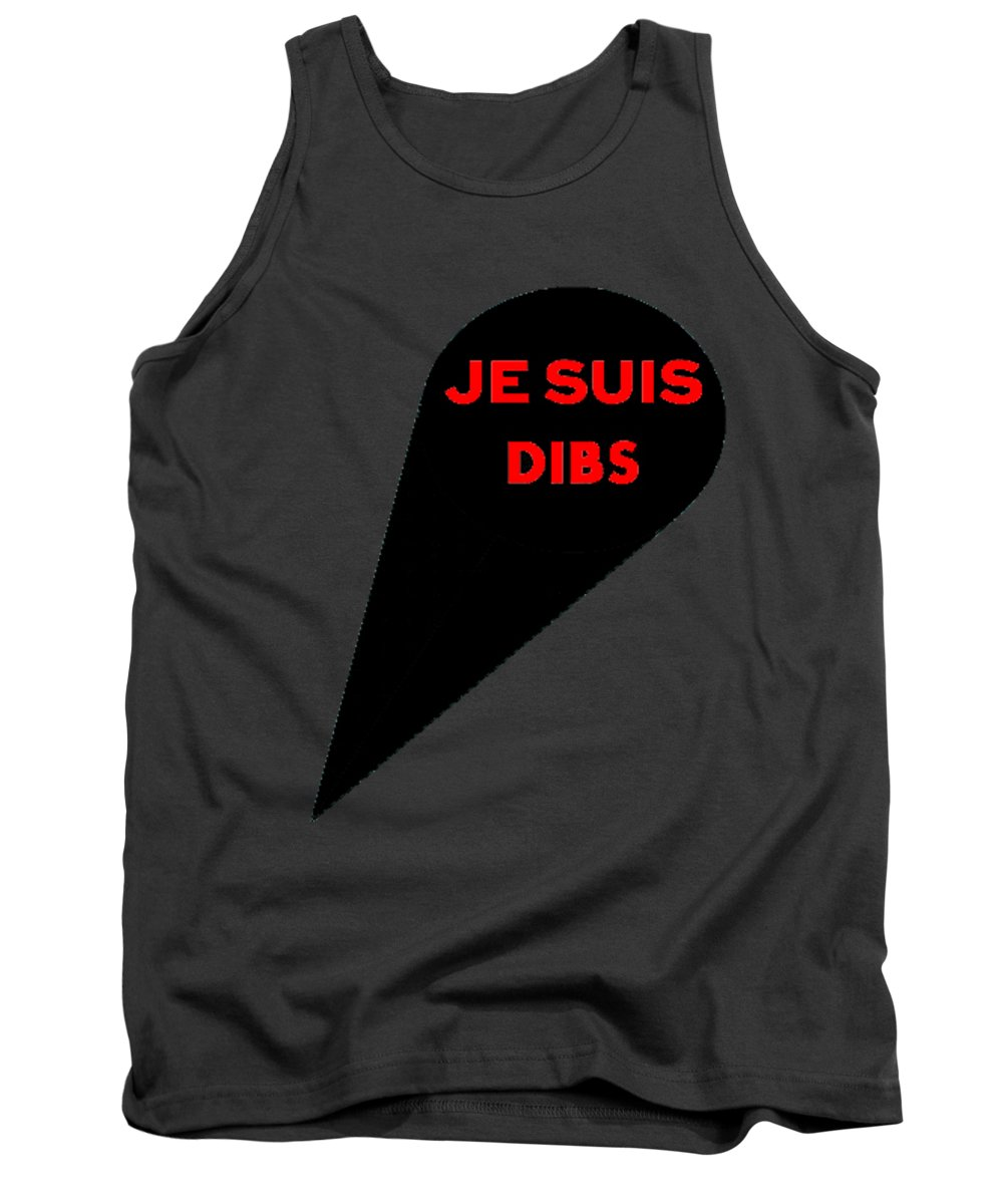T-shirt Tank Top featuring the digital art Je Suis Dibs by Pete Moyes