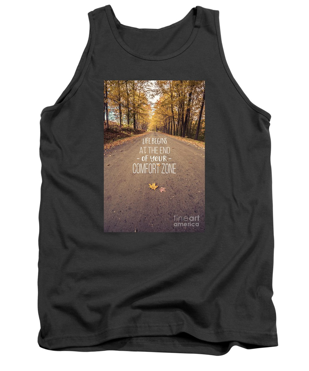 Vermont Tank Top featuring the photograph Life Begins At The End Of Your Comfort Zone by Edward Fielding
