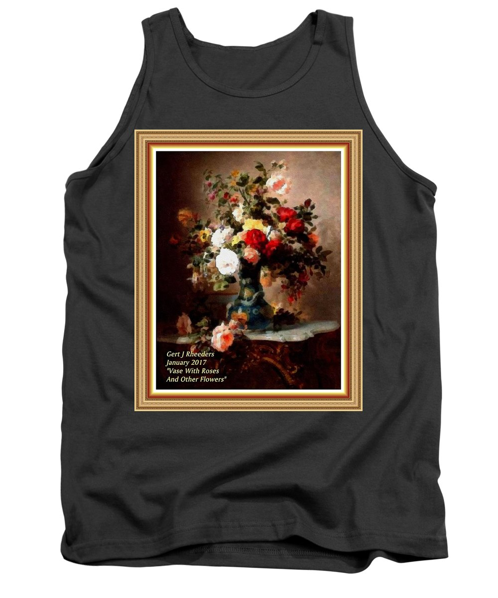 Vase Tank Top featuring the painting Vase With Roses And Other Flowers L A With Alt. Decorative Ornate Printed Frame. by Gert J Rheeders