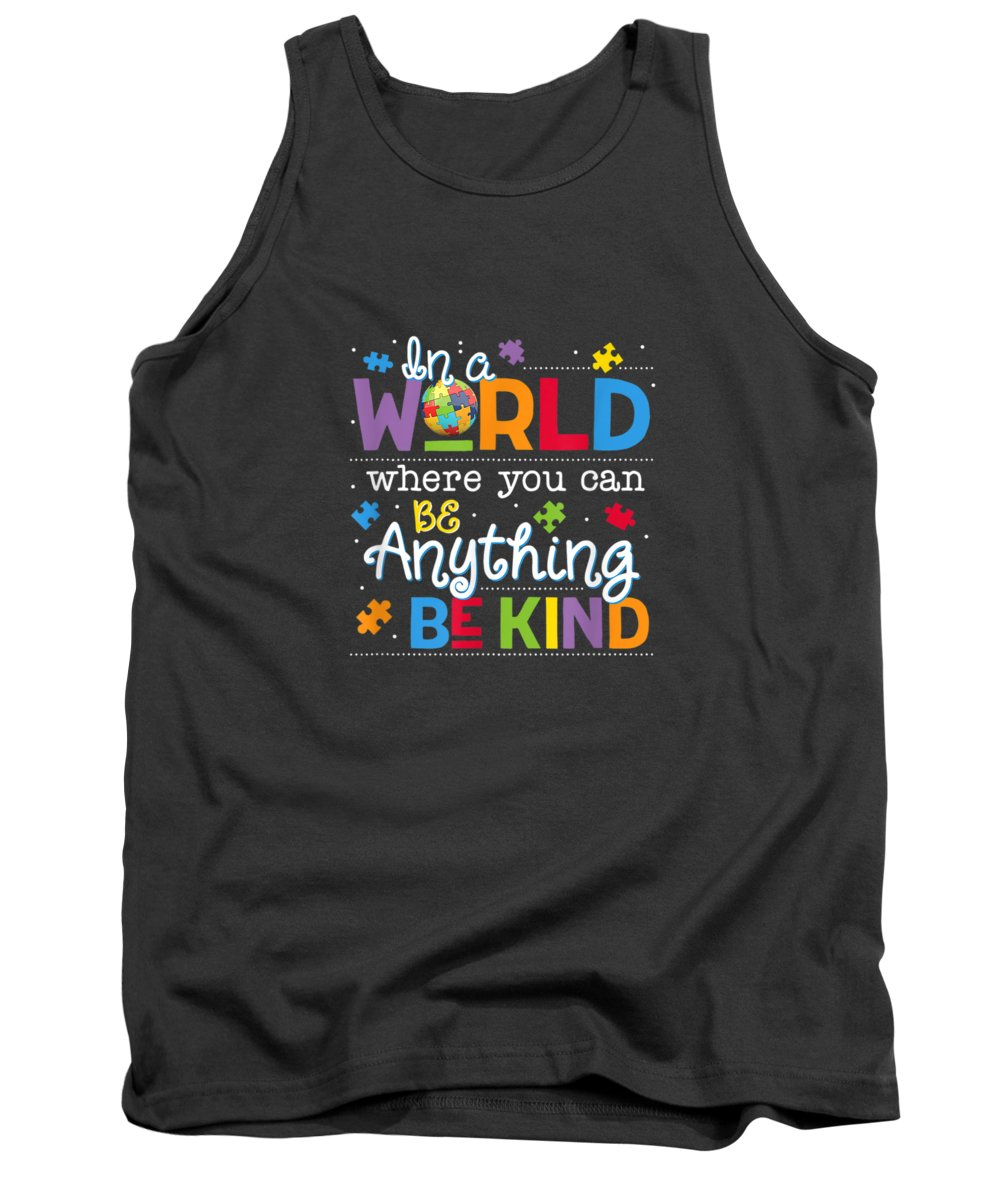 girls' Novelty Clothing Tank Top featuring the digital art In A World Where You Can Be Anything Be Kind Autism T-shirt by Unique Tees