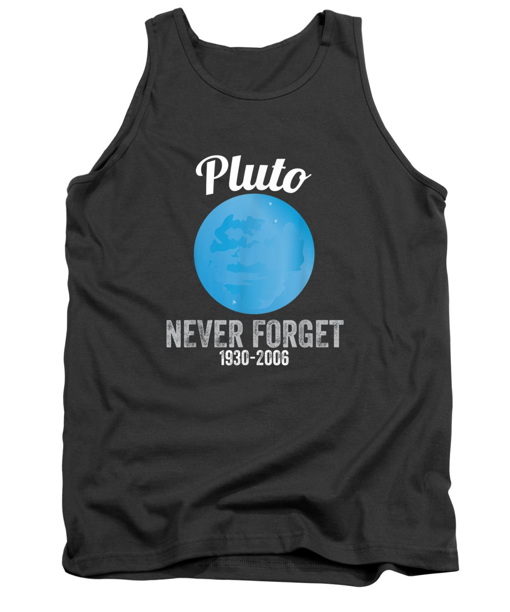 women's Shops Tank Top featuring the digital art Pluto Never Forget T-shirt Funny Science Geek Nerd Tee Gift by Do David