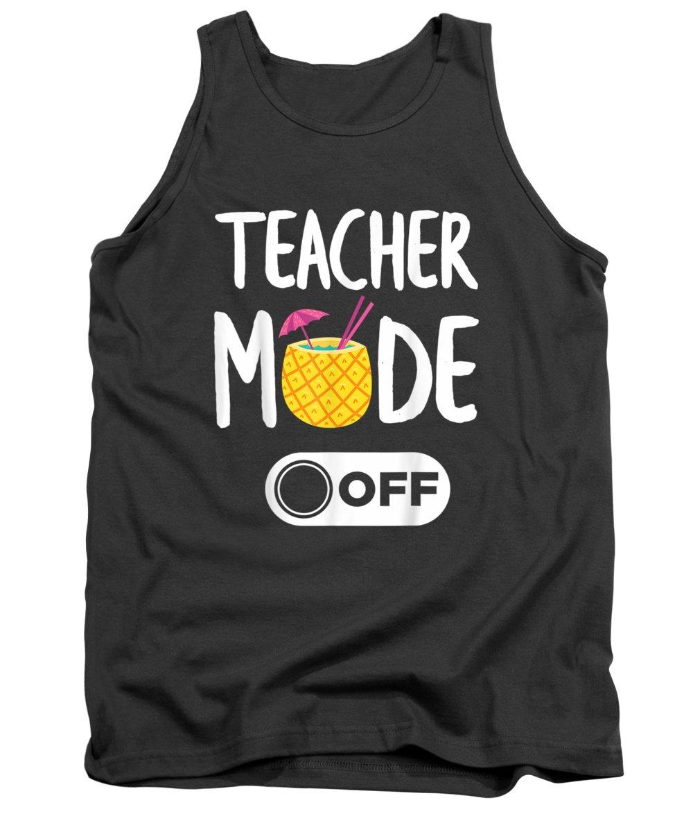 men's Novelty T-shirts Tank Top featuring the digital art Teacher Mode Off End Of Year Gift For Teachers Vacations T-shirt by Do David
