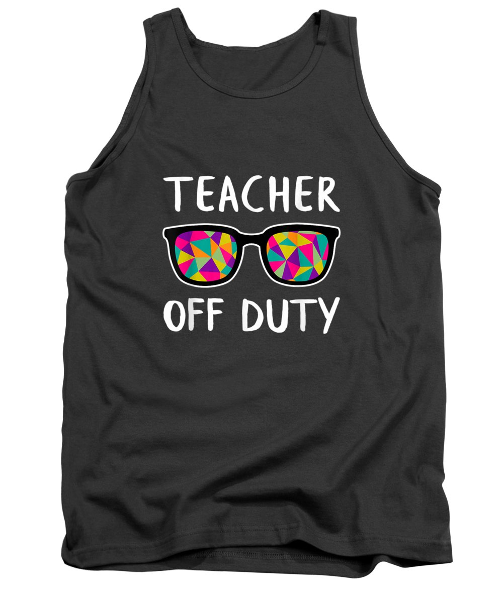 men's Novelty T-shirts Tank Top featuring the digital art Teacher Off Duty Last Day Of School Funny Celebration Gift T-shirt by Do David