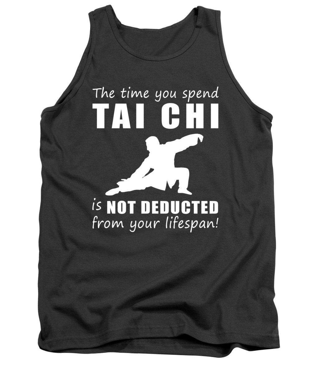 The Time Tank Top featuring the digital art The Time You Spend Taichi Is Not Deducted From Your Lifespan by Black Shirt