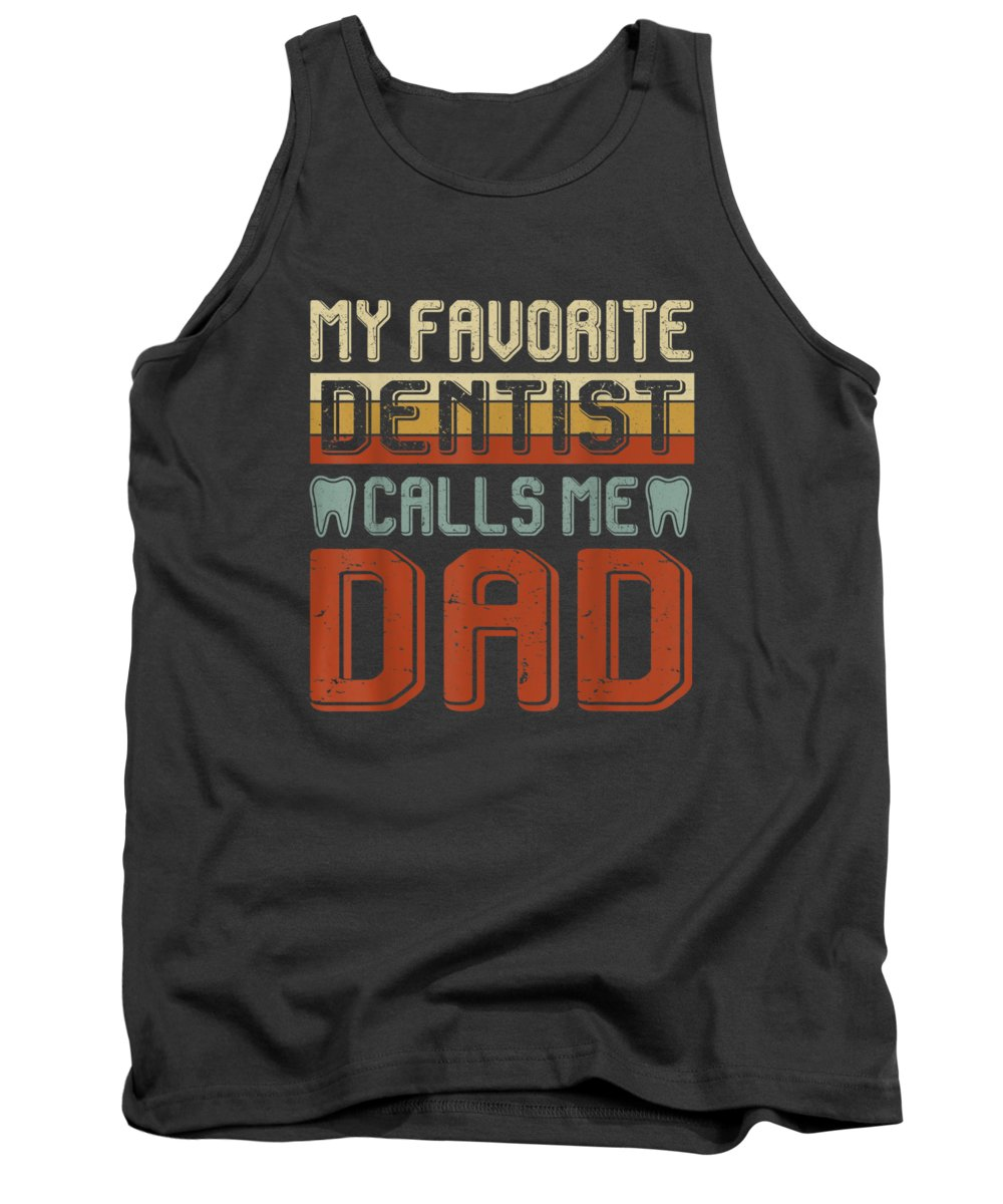 men's Novelty T-shirts Tank Top featuring the digital art Vintage My Favorite Dentist Calls Me Dad Tshirt Father Gifts by Do David