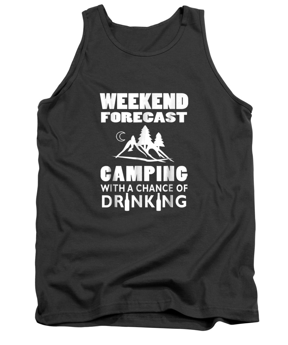 men's Novelty T-shirts Tank Top featuring the digital art Weekend Forecast Camping With A Chance Of Drinking T-shirt by Unique Tees